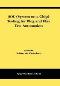 SOC (System-on-a-Chip) Testing for Plug and Play Test Automation