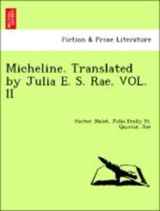 Micheline. Translated by Julia E. S. Rae. VOL. II