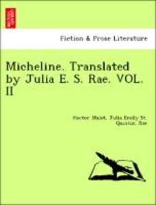 Micheline. Translated by Julia E. S. Rae. VOL. II