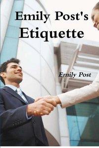 Emily Post\'s Etiquette