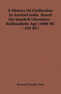 A History of Civilization in Ancient India Based on Sanskrit Lit