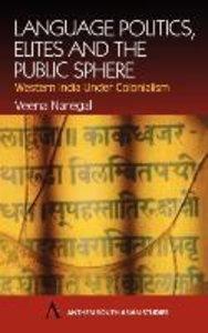 Language Politics, Elites and the Public Sphere