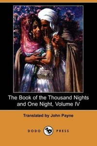 The Book of the Thousand Nights and One Night, Volume IV (Dodo P