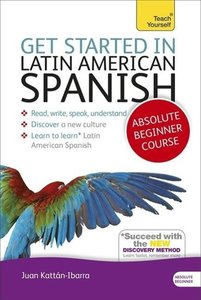 Get Started in Latin American Spanish Absolute Beginner Course