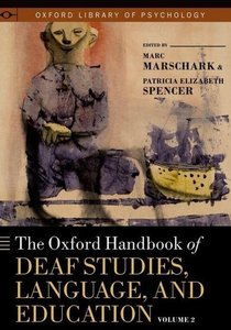 The Oxford Handbook of Deaf Studies, Language, and Education. Vo