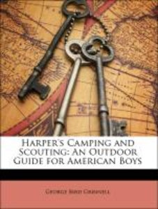 Harper's Camping and Scouting: An Outdoor Guide for American Boy