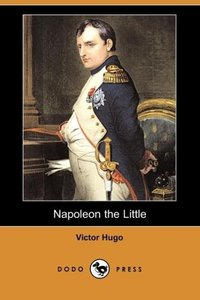 Napoleon the Little (Dodo Press)