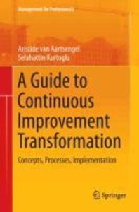 A Guide to Continuous Improvement Transformation