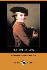 The First Sir Percy (Dodo Press)