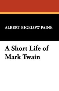 A Short Life of Mark Twain