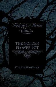 The Golden Flower Pot (Fantasy and Horror Classics)