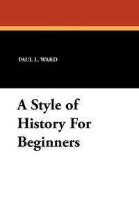 A Style of History For Beginners
