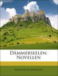 Dämmerseelen. Novellen von Arthur Schnitzler.