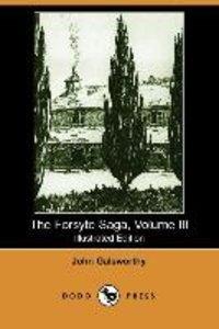 The Forsyte Saga, Volume III (Illustrated Edition) (Dodo Press)