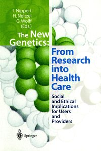 The New Genetics: From Research into Health Care