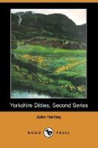 Yorkshire Ditties, Second Series (Dodo Press)