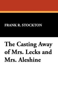 The Casting Away of Mrs. Lecks and Mrs. Aleshine