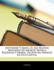 Antonino Y Anita, Ó, Los Nuevos Misterios De Mexico: Novela Reli