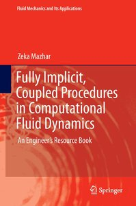 Fully Implicit, Coupled Procedures in Computational Fluid Dynami