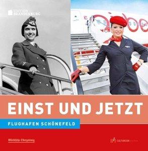 Einst und Jetzt - Flughafen Schönefeld