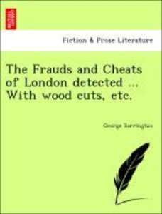 The Frauds and Cheats of London detected ... With wood cuts, etc