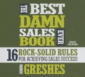 The Best Damn Sales Book Ever (Unabridged)