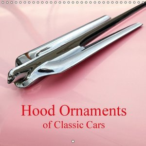 Hood Ornaments of Classic Cars (Wall Calendar 2015 300 × 300 mm
