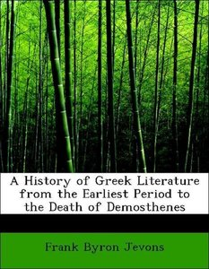 A History of Greek Literature from the Earliest Period to the De