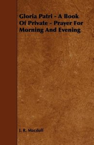 Gloria Patri - A Book of Private - Prayer for Morning and Evenin