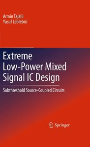 Extreme Low-Power Mixed Signal IC Design