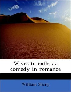 Wives in exile : a comedy in romance