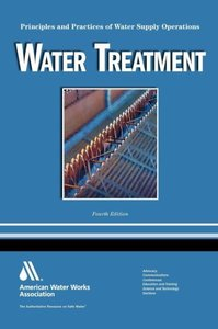 Water Treatment: Principles and Practices of Water Supply Operat