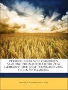 Versuch Einer Vollstændigen Samlung Freimaurer-Lieder Zum Gebrau