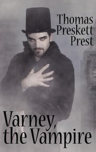 Varney the Vampire, or, The Feast of Blood (One Volume Edition)