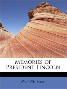 Memories of President Lincoln