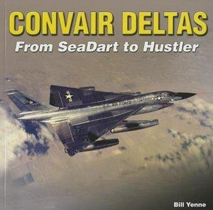Convair Deltas: From Seadart to Hustler
