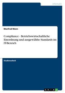 Compliance - Betriebswirtschaftliche Einordnung und ausgewählte