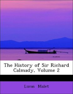 The History of Sir Richard Calmady, Volume 2