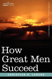 How Great Men Succeed