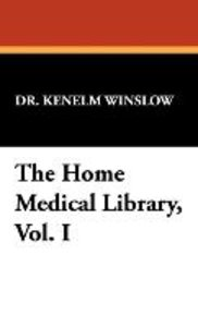 The Home Medical Library, Vol. I