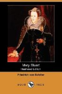 Mary Stuart (Illustrated Edition) (Dodo Press)