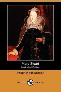 Mary Stuart (Illustrated Edition) (Dodo Press)
