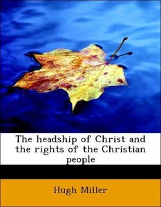 The headship of Christ and the rights of the Christian people