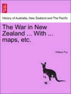 The War in New Zealand ... With ... maps, etc.