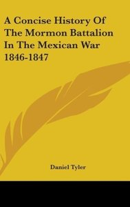 A Concise History Of The Mormon Battalion In The Mexican War 184
