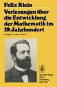 Vorlesungen über die Entwicklung der Mathematik im 19. Jahrhunde
