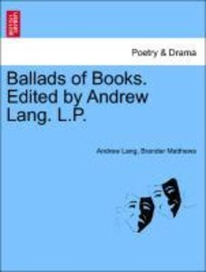 Ballads of Books. Edited by Andrew Lang. L.P.