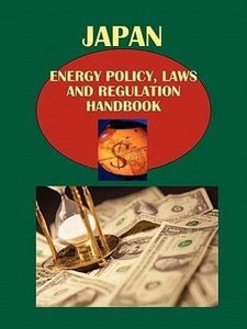 Japan Energy Policy, Laws and Regulation Handbook