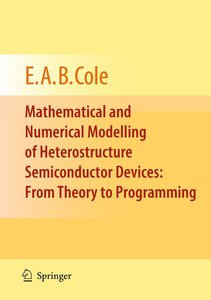 Mathematical and Numerical Modelling of Heterostructure Semicond