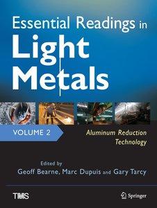 Essential Readings in Light Metals, Volume 2, Aluminum Reduction